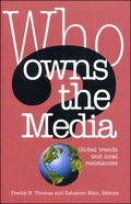 Who Owns the Media?: Global Trends and Local Resistance