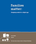 Families Matter: Designing Media for a Digital Age