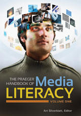 The Praeger Handbook of Media Literacy
