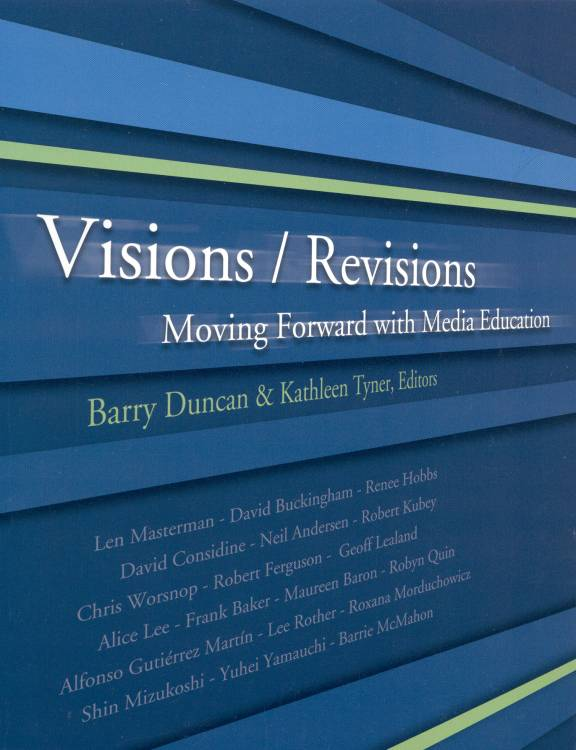 Visions / Revisions: Moving Forward with Media Education